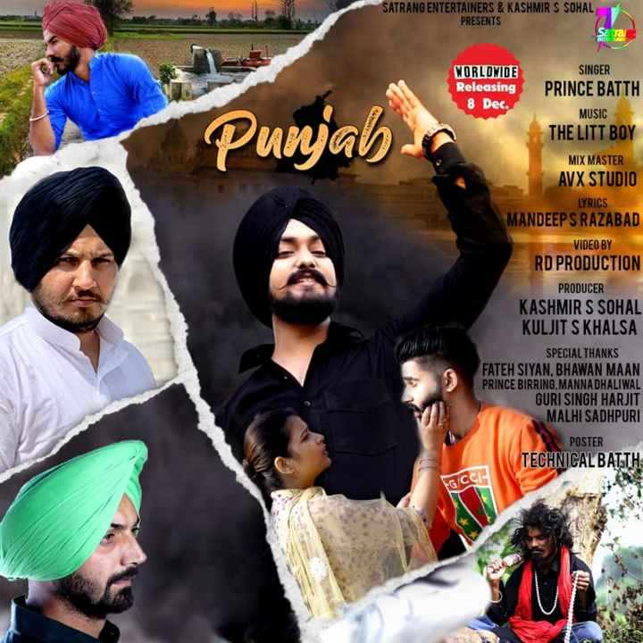 🎞 ਪੰਜਾਬੀ ਵੀਡੀਓ ਗਾਣੇ - SATRANG ENTERTAINERS & KASHMIR S SOHAL PRESENTS P Punjab WORLDWIDE SINGER Releasing PRINCE BATTH 8 Dec . MUSIC THE LITT BOY MIX MASTER AVX STUDIO LYRICS MANDEEP S RAZABAD VIDEO BY RD PRODUCTION PRODUCER KASHMIR S SOHAL KULJIT S KHALSA SPECIAL THANKS FATEH SIYAN . BHAWAN MAAN PRINCE BIRRING , MANNADHALIWAL GURI SINGH HARJIT MALHI SADHPURI POSTER TECHNICAL BATTH FG / CCI - ShareChat