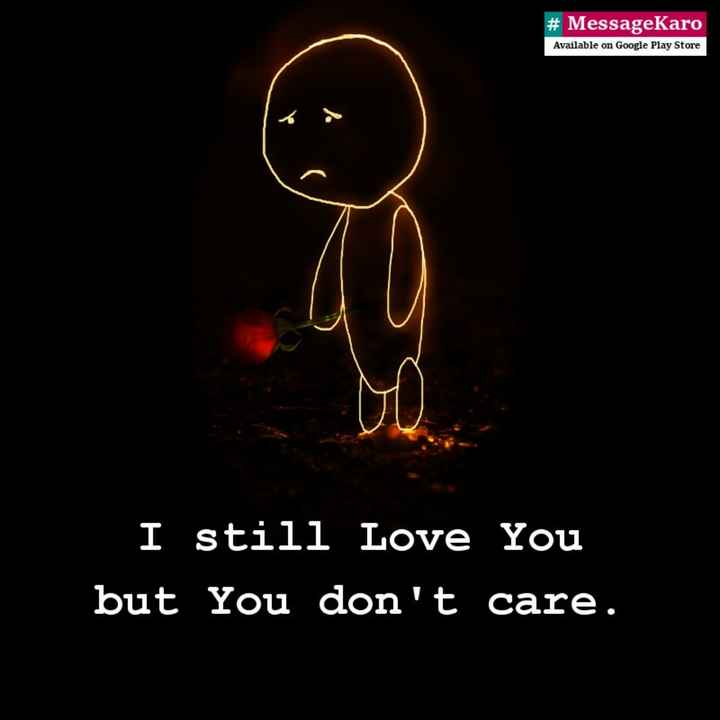 😥 ਪੰਜਾਬੀ sad ਗਾਣੇ - # MessageKaro Available on Google Play Store I still Love You but You don ' t care . - ShareChat