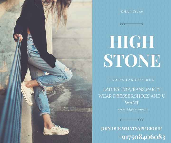 😎 ਫੈਸ਼ਨ ਦਾ ਕੀੜਾ - © High Stone HIGH STONE LADIES FASHION HUB LADIES TOP , JEANS , PARTY WEAR DRESSES , SHOES , AND U WANT www . highstone . in JOIN OUR WHATSAPP GROUP + 917508406083 - ShareChat