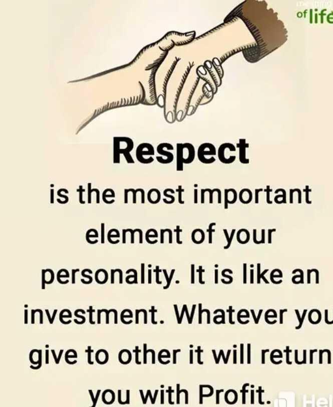 📷  ਫੋਟੋਗਰਾਫੀ - of life Respect is the most important element of your personality . It is like an investment . Whatever you give to other it will return you with Profit . He - ShareChat