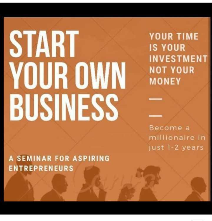 📰 ਬਿਜ਼ਨਸ ਦੀਆਂ ਖਬਰਾਂ - START YOUR OWN BUSINESS YOUR TIME IS YOUR INVESTMENT NOT YOUR MONEY Become a millionaire in just 1 - 2 years A SEMINAR FOR ASPIRING ENTREPRENEURS - ShareChat