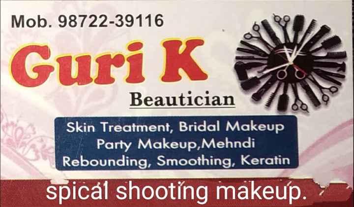 💄ਬ੍ਰਾਈਡਲ ਮੇਕਅਪ - Mob . 98722 - 39116 Guri Ke Beautician Skin Treatment , Bridal Makeup Party Makeup , Mehndi Rebounding , Smoothing , Keratin spical shooting makeup . - ShareChat