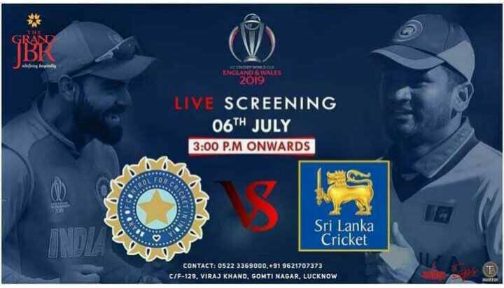 🏏 🇮🇳 ਭਾਰਤ vs ਬੰਗਲਾਦੇਸ਼ 🇧🇩 - ENGLAND & WALES 2019 LIVE SCREENING 06TH JULY 3 : 00 P . M ONWARDS Sri Lanka Cricket CONTACT : 0522 3369000 . + 91 9621707373 C / F - 129 , VIRAJ KHAND , GOMTI NAGAR , LUCKNOW - ShareChat