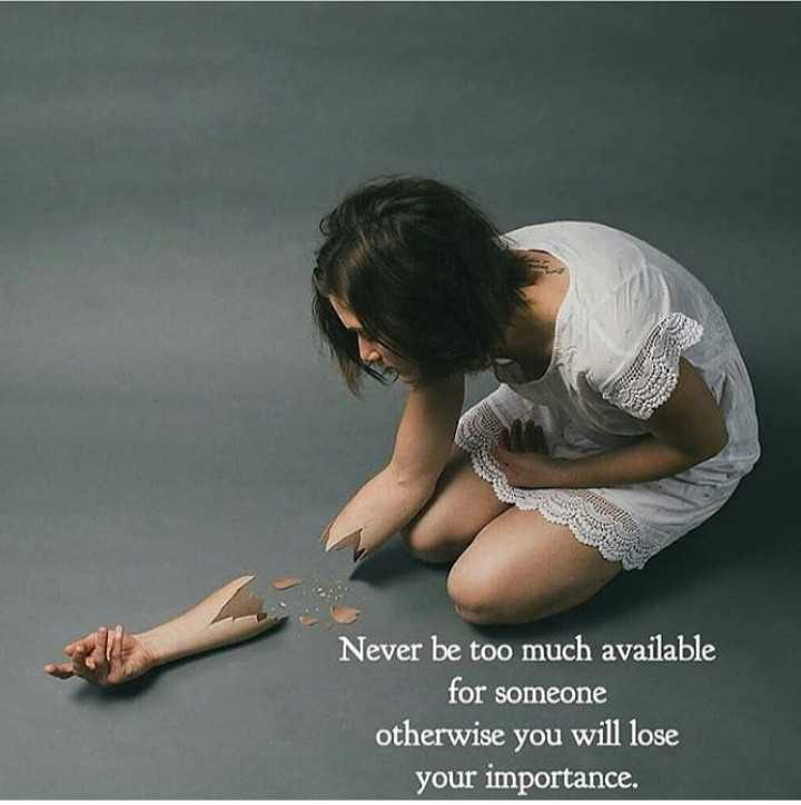 💭 ਮੇਰੇ ਵਿਚਾਰ - Never be too much available for someone otherwise you will lose your importance . - ShareChat