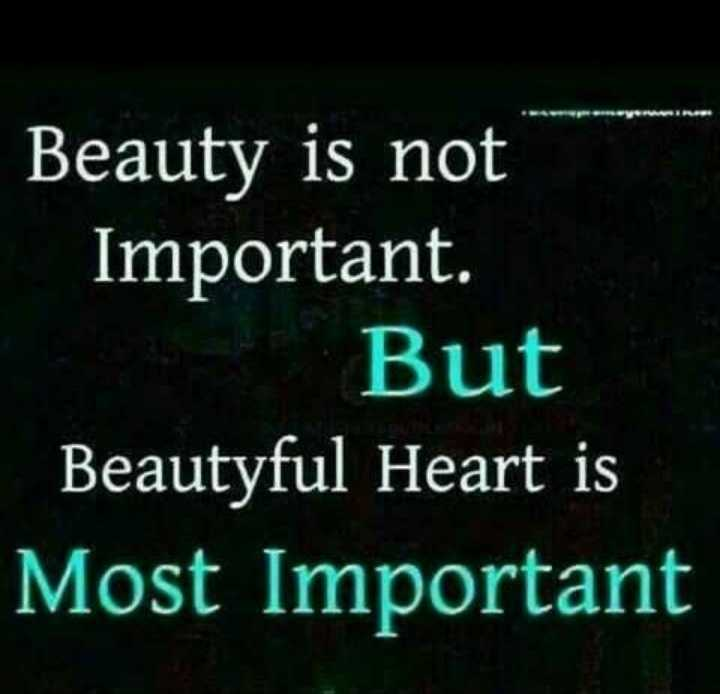 💭 ਮੇਰੇ ਵਿਚਾਰ - Beauty is not Important . But Beautyful Heart is Most Important - ShareChat