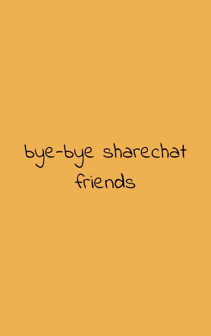 💭 ਮੇਰੇ ਵਿਚਾਰ - bye - bye sharechat friends - ShareChat