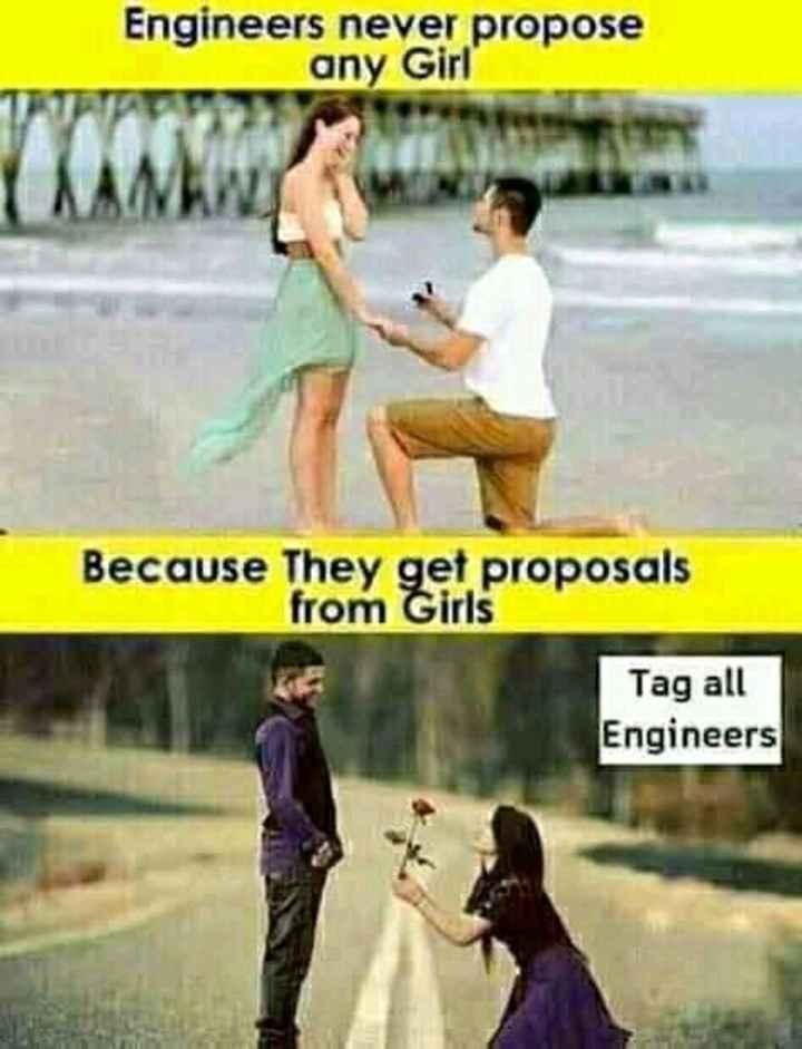 📱ਮੋਬਾਇਲ ਫ਼ੋਟੋਗਰਾਫੀ - Engineers never propose any Girl Because They get proposals from Girls Tag all Engineers - ShareChat
