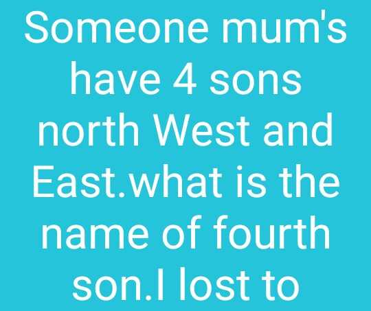 someones son has 4 sons north east west