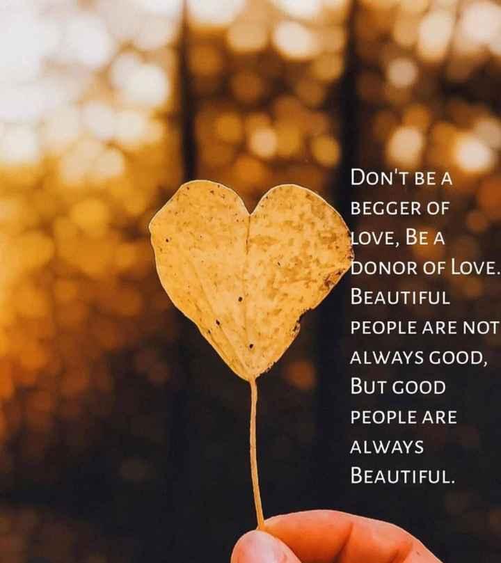 🔍 ਮਜ਼ੇਦਾਰ facts 🔖 - DON ' T BE A BEGGER OF LOVE , BE A DONOR OF LOVE . BEAUTIFUL PEOPLE ARE NOT ALWAYS GOOD , BUT GOOD PEOPLE ARE ALWAYS BEAUTIFUL . - ShareChat