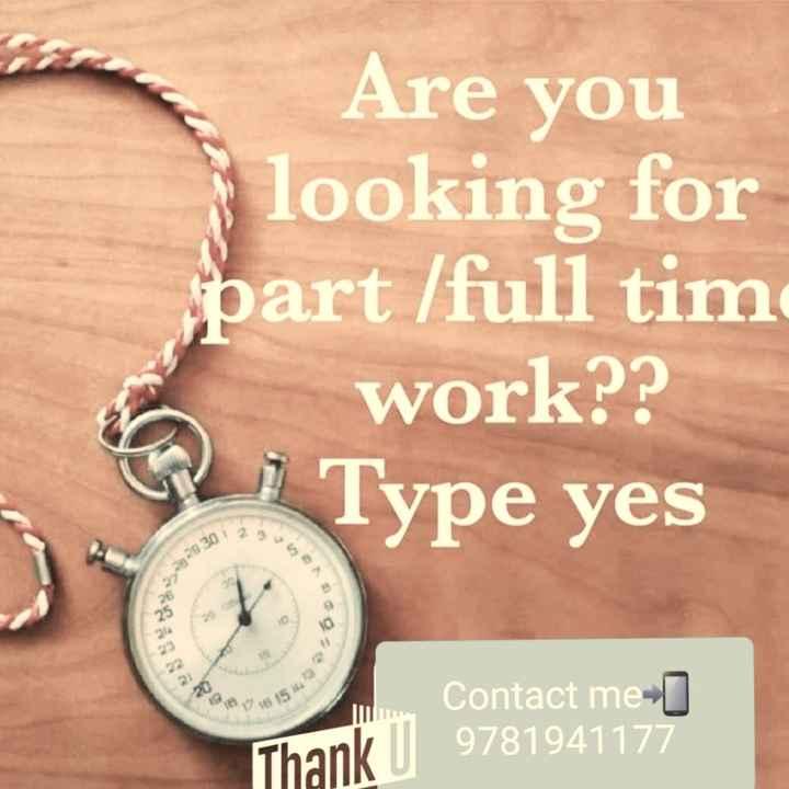 😎ਯਾਰਾਂ ਦਾ ਯਾਰ - Are you looking for part / full tim work ? ? G 1 Type yes Contact me ] 153 Thank U 9781941177 - ShareChat