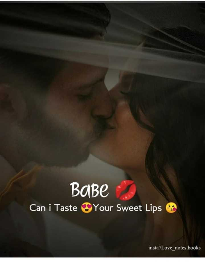 💝 ਰੋਮੈਂਟਿਕ ਤਸਵੀਰਾਂ - Babe 2 Can i Taste OYour Sweet Lips insta / Love _ notes . books - ShareChat
