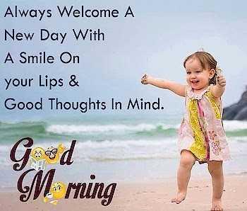 📱 ਵਟਸਐਪ ਸਟੇਟਸ - Always Welcome A New Day With A Smile On your Lips & Good Thoughts In Mind . God Morning - ShareChat