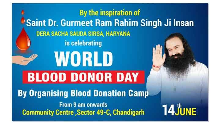 💉 ਵਿਸ਼ਵ ਖੂਨਦਾਨ ਦਿਵਸ - By the inspiration of Saint Dr . Gurmeet Ram Rahim Singh Ji Insan DERA SACHA SAUDA SIRSA , HARYANA is celebrating WORLD BLOOD DONOR DAY By Organising Blood Donation Camp From 9 am onwards Community Centre , Sector 49 - C , Chandigarh th - ShareChat