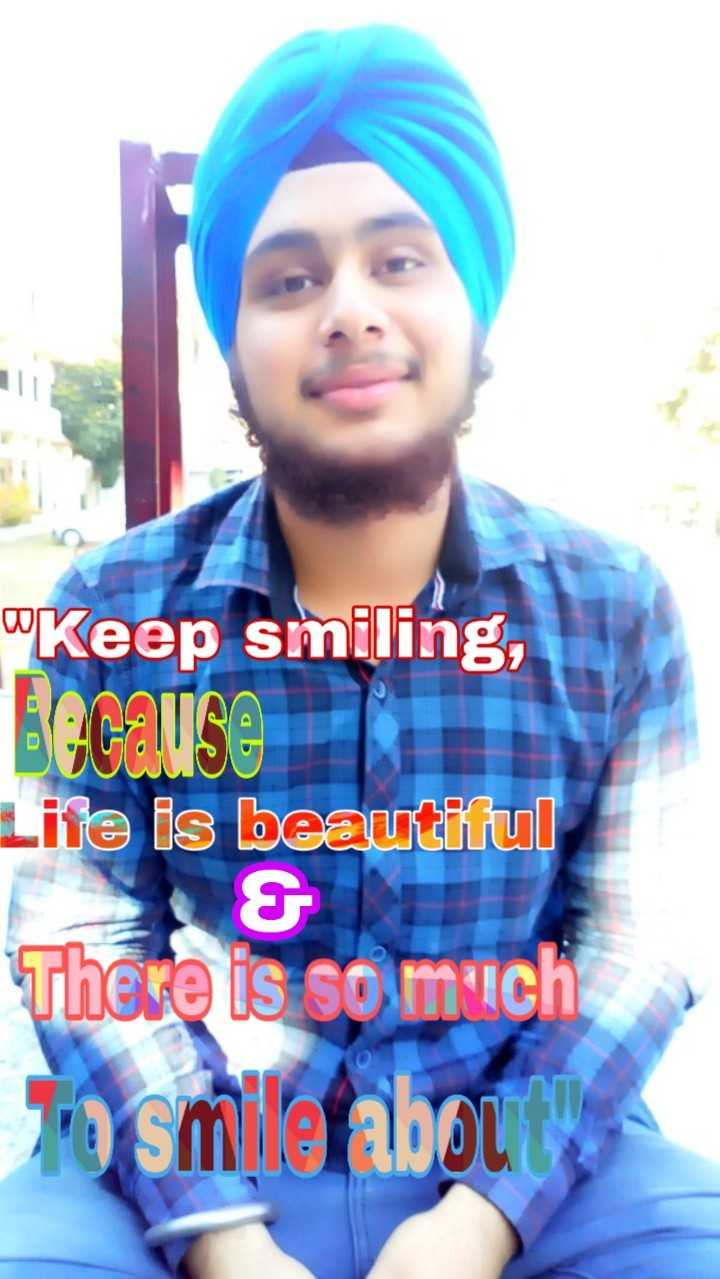 🤣 ਵਿਸ਼ਵ ਹਾਸਾ ਦਿਵਸ - Keep smiling , Butause Life is beautiful & There is so much Tosm le about - ShareChat
