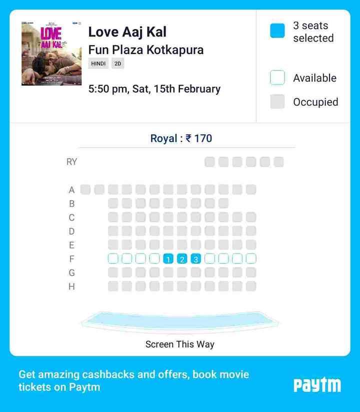 🎁ਵੈਲੇਨਟਾਈਨ ਡੇ Gifts - LOVE AAJ KAL Love Aaj Kal Fun Plaza Kotkapura 3 seats selected HINDI 20 Available 5 : 50 pm , Sat , 15th February Occupied Royal : 170 DODO00 D000000000 Screen This Way Get amazing cashbacks and offers , book movie tickets on Paytm Paytm - ShareChat