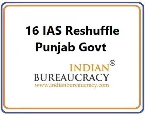 🌹ਸ਼ਹੀਦ ਕਰਤਾਰ ਸਿੰਘ ਸਰਾਭਾ - 16 IAS Reshuffle Punjab Govt INDIAN BUREAUCRACY www . indianbureaucracy . com - ShareChat