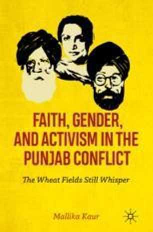 🌹ਸ਼ਹੀਦ ਕਰਤਾਰ ਸਿੰਘ ਸਰਾਭਾ - ere , FAITH , GENDER AND ACTIVISM IN THE PUNJAB CONFLICT The Whear Fields Still Whisper Mallika Kaur - ShareChat