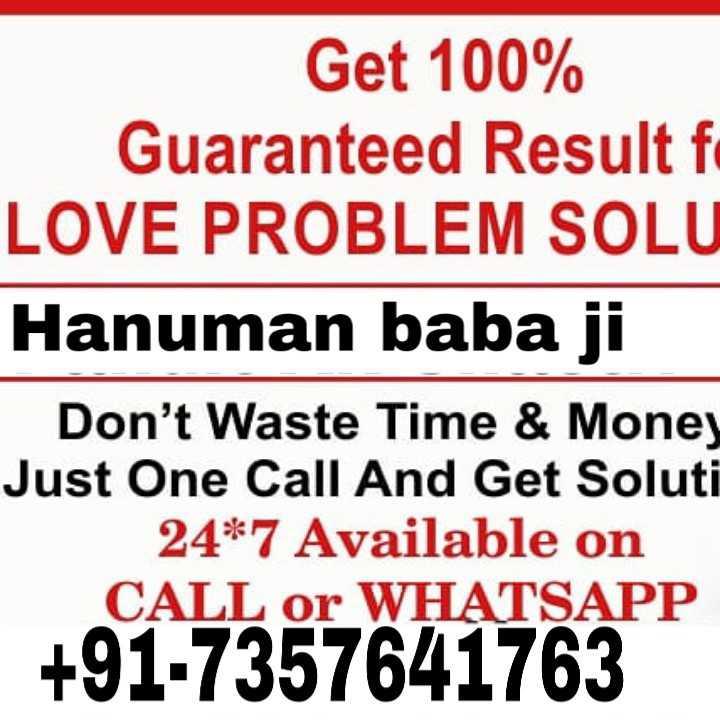 🙏🏻 ਸ਼ਹੀਦ ਭਗਤ ਸਿੰਘ ਜੀ - Get 100 % Guaranteed Result fo LOVE PROBLEM SOLU Hanuman baba ji Don ' t Waste Time & Money Just One Call And Get Soluti 24 * 7 Available on CALL or WHATSAPP + 91 - 7357641763 - ShareChat