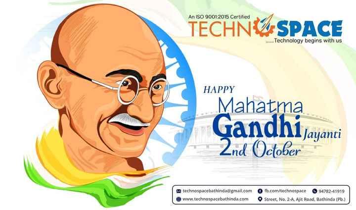 👋 ਸਲੈਪ ਫੈਸਟ - An ISO 9001 : 2015 Certified TECHNŲ SPACE . . . . . . Technology begins with us HAPPY Mahatma Gandhi Jayanti 2nd October M technospacebathinda @ gmail . com www . technospacebathinda . com fb . com / technospace 94782 - 41919 Street , No . 2 - A , Ajit Road , Bathinda ( Pb . ) - ShareChat