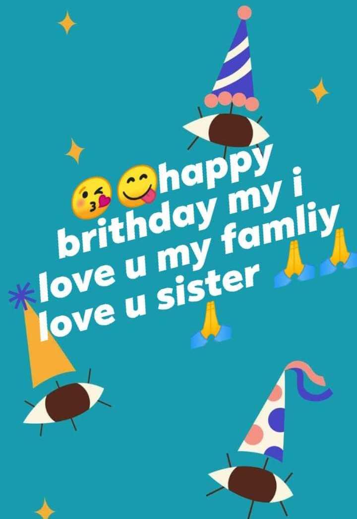 😎 ਸਵੈਗ ਨਾਲ ਛੜਾ - @ happy brithday my i * love u my famliy love u sister - ShareChat