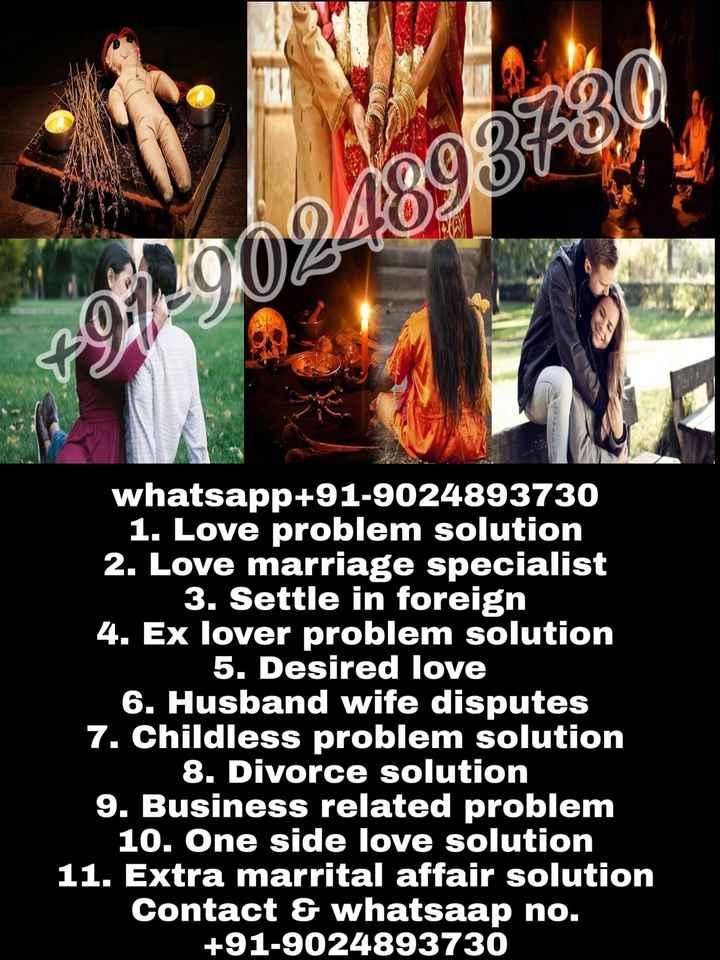 👚 ਸਾੜੀ ਅਤੇ gown ਡਿਜ਼ਾਈਨ - 3730 whatsapp + 91 - 9024893730 1 . Love problem solution 2 . Love marriage specialist 3 . Settle in foreign 4 . Ex lover problem solution 5 . Desired love 6 . Husband wife disputes 7 . Childless problem solution 8 . Divorce solution 9 . Business related problem 10 . One side love solution 11 . Extra marrital affair solution Contact & whatsaap no . + 91 - 9024893730 - ShareChat