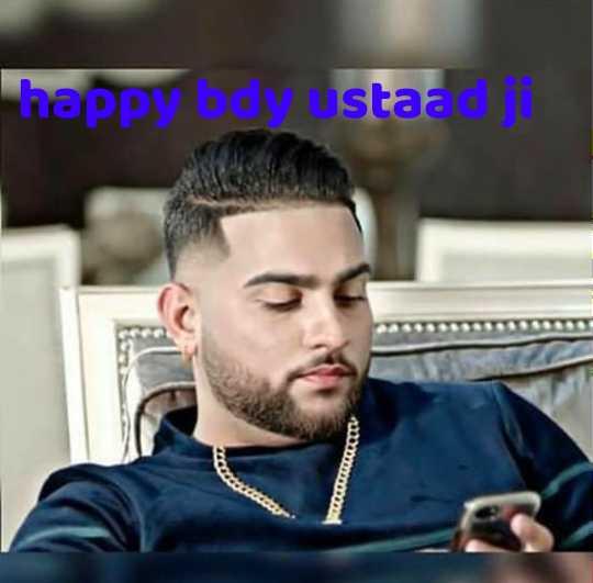 🎂 ਹੈਪੀ ਬਰਥਡੇ ਕਰਨ ਔਜਲਾ - happy bdy ustaadi - ShareChat