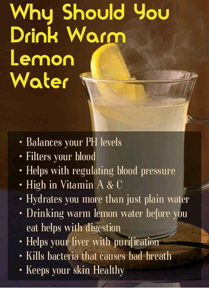 🍋 ਹੈਪੀ ਹਨੀ ਲੈਮਨ ਡੇ 🍯 - Why Should You Drink Warm Lemon Water • Balances your PH levels • Filters your blood • Helps with regulating blood pressure • High in Vitamin A & C • Hydrates you more than just plain water • Drinking warm lemon water before you eat helps with digestion • Helps your liver with purification • Kills bacteria that causes bad breath • Keeps your skin Healthy - ShareChat