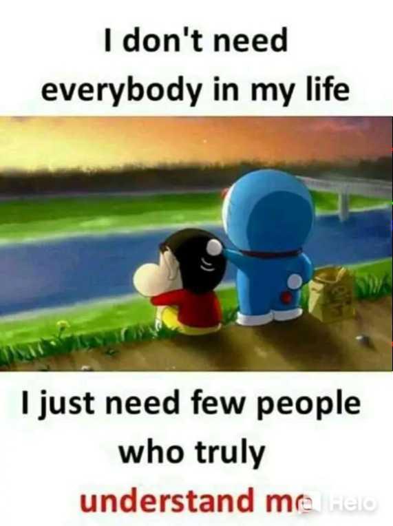 😲 અદ્ભૂત - I don ' t need everybody in my life I just need few people who truly understand me - ShareChat