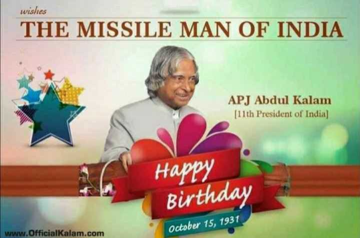 💐 અબ્દુલ કલામ જન્મજયંતિ - wishes THE MISSILE MAN OF INDIA APJ Abdul Kalam [ 11th President of India ] Happy Birthday www . OfficialKalam . com October 15 , 1931 - ShareChat