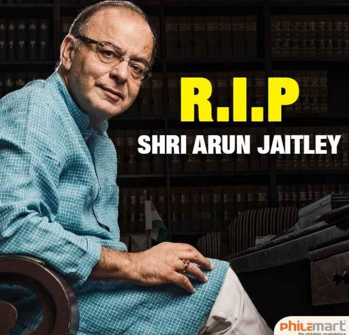અરુણ જેટલી - R . I . P SHRI ARUN JAITLEY philemart the philatelic markace - ShareChat