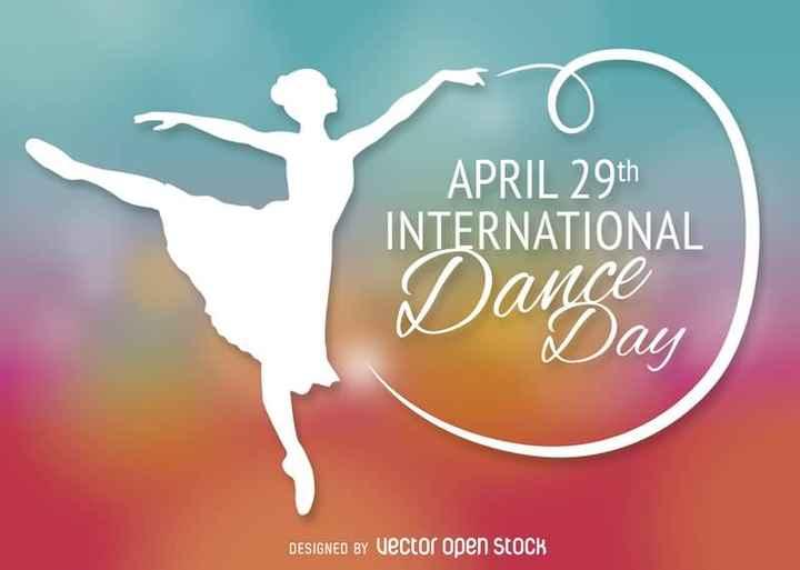 🕺 આંતરરાષ્ટ્રીય ડાન્સ દિવસ - APRIL 29th INTERNATIONAL Dance Day DESIGNED BY Vector open stock - ShareChat