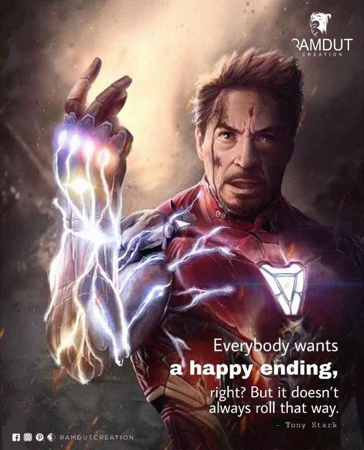 આજનો સુવિચાર - PAMDUT CREATION Everybody wants a happy ending , right ? But it doesn ' t always roll that way . - Tony Stark FOO RAMDUTCREATION - ShareChat