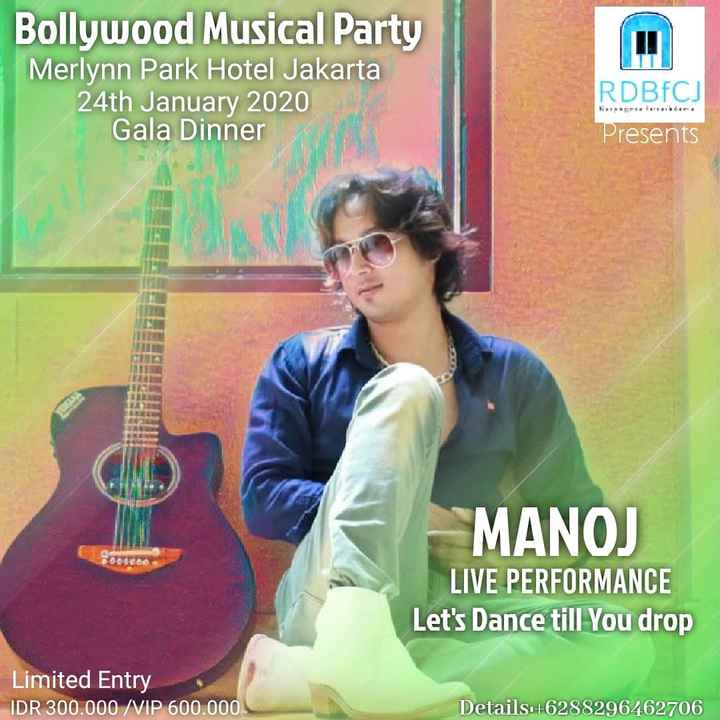 🎬 આર. ડી. બર્મન - Bollywood Musical Party Merlynn Park Hotel Jakarta 24th January 2020 Gala Dinner HISTORIERI RDBFCJ Presents MANOJ LIVE PERFORMANCE Let ' s Dance till You drop Limited Entry IDR 300 . 000 / VIP 600 . 000 Details . + 6288296462706 - ShareChat