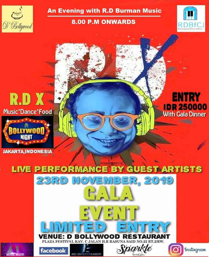🎬 આર. ડી. બર્મન - An Evening with R . D Burman Music 8 . 00 P . M ONWARDS D Bollywood RDBfCj Kli R . D X ENTRY IDR 250000 With Gala Dinner Music * Dance * Food BOLLYWOOD NIGHT JAKARTA , INDONESIA 1 LIVE PERFORMANCE BY GUEST ARTISTS 23RD NOVEMBER , 2019 CALA EVENT LIMITED ENTRY VENUE : D BOLLYWOOD RESTAURANT facebook Sparkle Instagram PLAZA FESTIVAL KAV . C JALAN H . R RASUNA SAID NO . 22 RT . 2 / RW . facebook MUSIC MASTI ADI ENTERTAINMENT - ShareChat