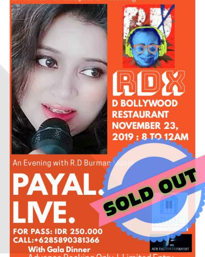 🎬 આર. ડી. બર્મન - RDS D BOLLYWOOD RESTAURANT NOVEMBER 23 , 2019 : 8 TO 12AM An Evening with R . D Burman PAYAL . LIVE SOLD OUT SOLD FOR PASS : IDR 250 . 000 CALL : + 6285890381366 With Gala Dinner ADI ENTERTAINMENT ADINI - ShareChat