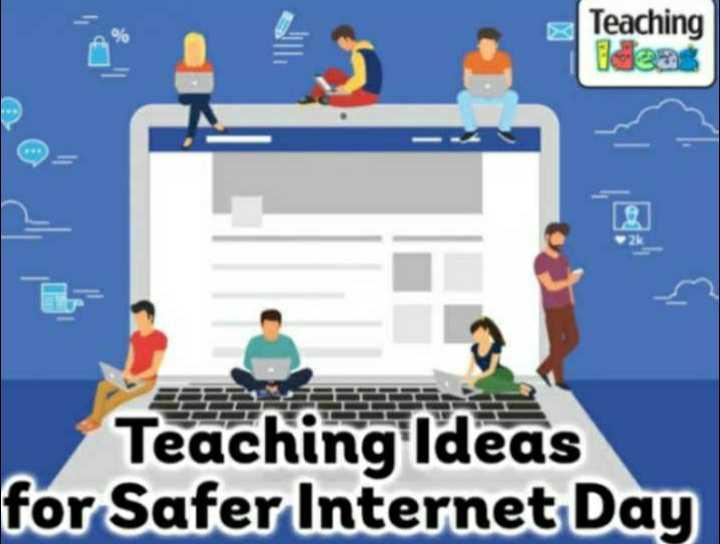 📶 ઈન્ટરનેટ દિવસ - Teaching Teaching Ideas for Safer Internet Day - ShareChat