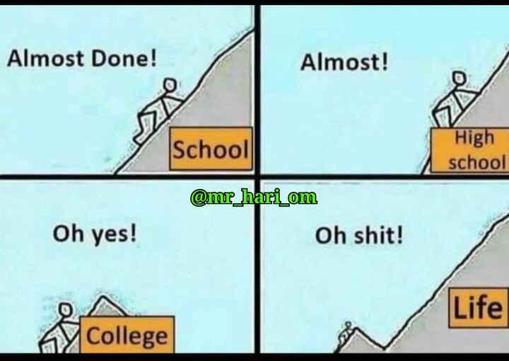 એક સારો વિચાર - Almost Done ! Almost ! School High school Oh yes ! @ mr _ hari _ om Oh shit ! Life College - ShareChat