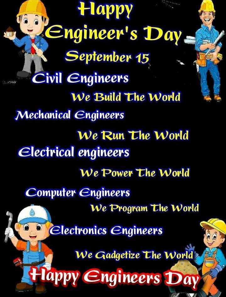 🎓 એન્જિનિયર દિવસ - Happy C Engineer ' s Day = September 15 , Civil Engineers We Build The World Mechanical Engineers We Run The World Electrical engineers We Power The World Computer Engineers We Program The World Electronics Engineers We Gadgetize The World Happy Engineers Day - ShareChat