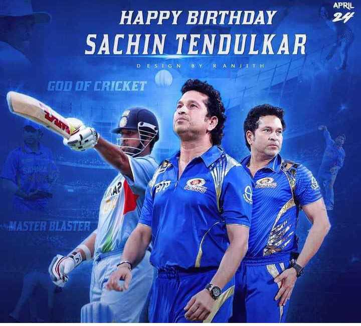 🏏 ક્રિકેટ દિવસ - APRIL HAPPY BIRTHDAY SACHIN TENDULKAR DESIGN BY RANJITH GOD OF CRICKET AVANCE - MASTER BLASTER - ShareChat