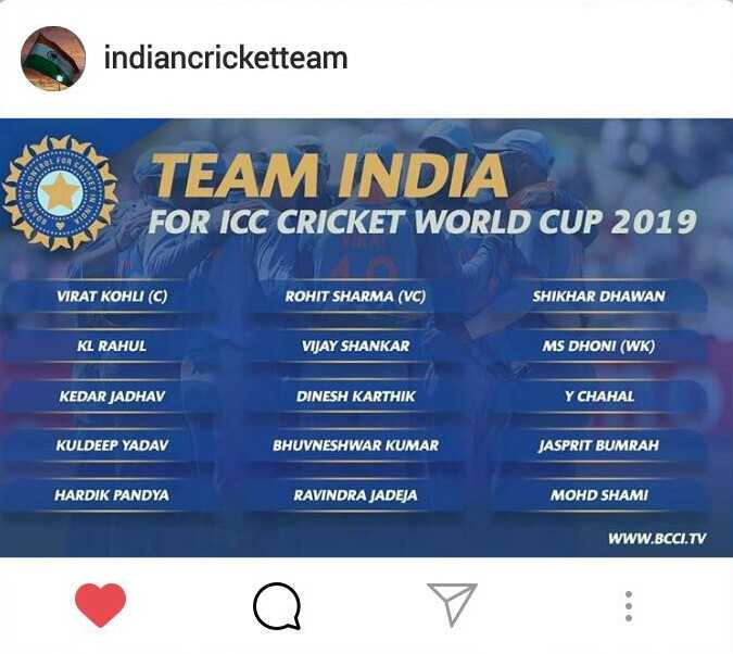 🏏 ક્રિકેટ - indiancricketteam TEAM INDIA FOR ICC CRICKET WORLD CUP 2019 VIRAT KOHLI ( C ) ROHIT SHARMA ( VC ) SHIKHAR DHAWAN KL RAHUL VIJAY SHANKAR MS DHONI ( WK ) KEDAR JADHAV DINESH KARTHIK Y CHAHAL KULDEEP YADAV BHUVNESHWAR KUMAR JASPRIT BUMRAH HARDIK PANDYA RAVINDRA JADEJA MOHD SHAMI WWW . BCCI . TV - ShareChat