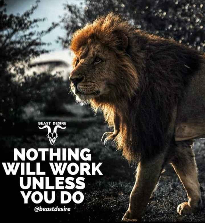 ગુડ મોર્નિંગ - BEAST DESIRE NOTHING WILL WORK UNLESS YOU DO @ beastdesire - ShareChat