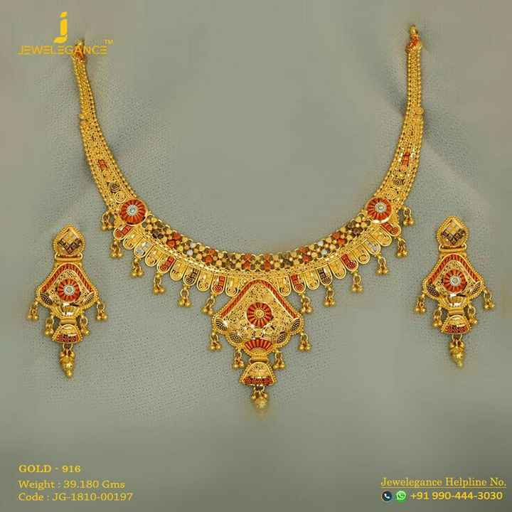 👸 ઘરેણાં ડિઝાઇન - JEWELEGANCE GOLD - 916 Weight : 39 . 180 Gms Code : JG - 1810 - 00197 Jewelegance Helpline No . + 91 990 - 444 - 3030 - ShareChat