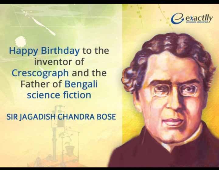 🙏 જગદીશ ચંદ્ર બોઝ જન્મજયંતિ - exactlly solutions delivered Happy Birthday to the inventor of Crescograph and the Father of Bengali science fiction SIR JAGADISH CHANDRA BOSE - ShareChat