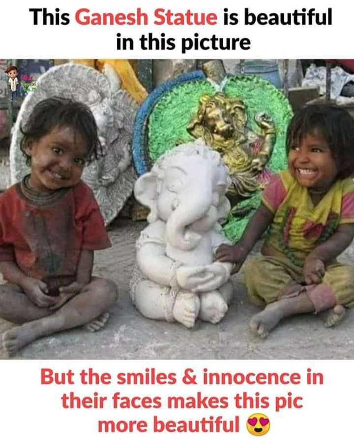 જય ગણેશ - This Ganesh Statue is beautiful in this picture But the smiles & innocence in their faces makes this pic more beautiful - ShareChat