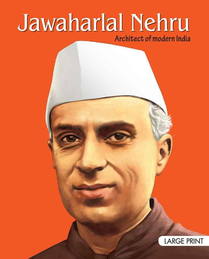 🙏 જવાહરલાલ નહેરુ પુણ્યતિથિ - Jawaharlal Nehru Architect of modern India LARGE PRINT - ShareChat