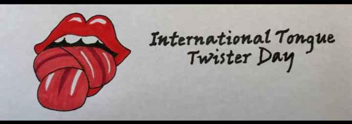 😜 ટંગ ટ્વિસ્ટર દિવસ - International Tonque Twister Day - ShareChat