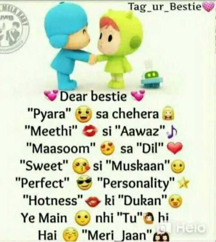 #દોસ્તી કોટ્સ👬 - Tag _ ur _ Bestie JS Dear bestie Pyara sa chehera e Meethi si Aawaz Maasoom sa Dil Sweet si Muskaan Perfect Personality * Hotness ki Dukan Ye Main nhi Tu hi Hero Hai Meri Jaan en - ShareChat