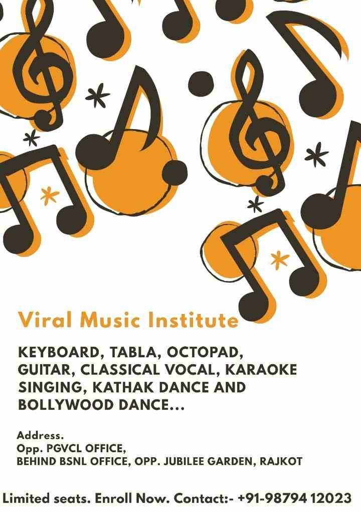 🛒 ધંધાકીય જાહેરાત - Viral Music Institute KEYBOARD , TABLA , OCTOPAD , GUITAR , CLASSICAL VOCAL , KARAOKE SINGING , KATHAK DANCE AND BOLLYWOOD DANCE . . . Address . Opp . PGVCL OFFICE , BEHIND BSNL OFFICE , OPP . JUBILEE GARDEN , RAJKOT Limited seats . Enroll Now . Contact : - + 91 - 98794 12023 - ShareChat
