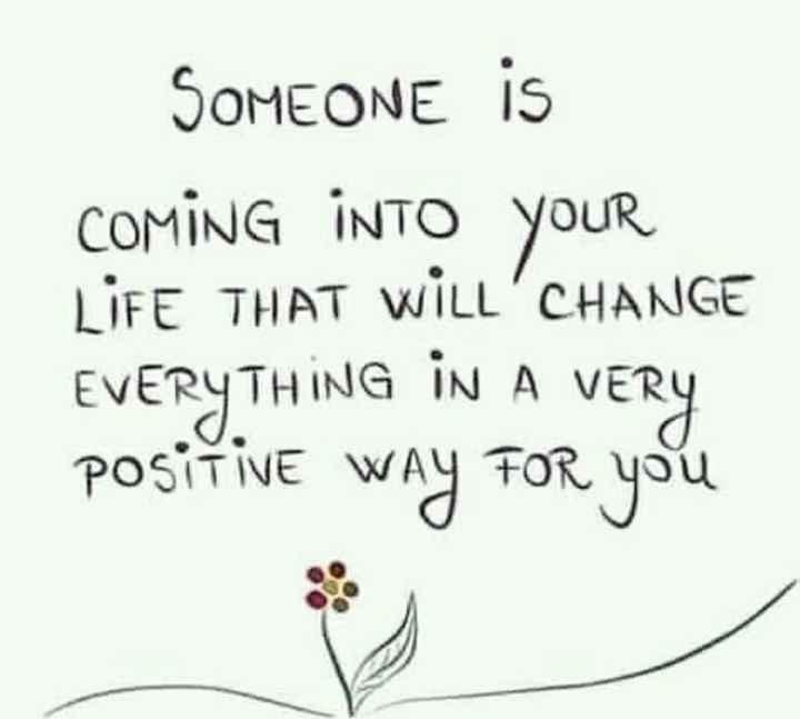 👌 ધાંસુ કોમેન્ટ્રી - SOMEONE is COMING INTO YOUR LIFE THAT WILL CHANGE EVERYTHING IN A VERY positivE WAY FOR you - ShareChat