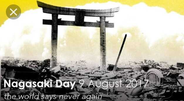 💣 નાગાસાકી દિવસ - Nagasaki Day 9 August 2017 the world says never again - ShareChat